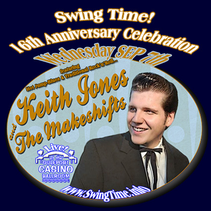 Swing Time's 16th Anniversary Celebration featuring Keith Jones & the Makeshifts LIVE Wednesday 9/7/2016 at the Gulfport Casino Swing Night